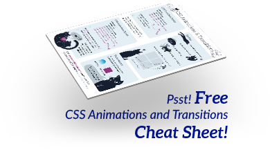 Psst. FREE CSS animations and transitions cheat sheet for download!